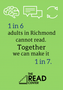 1 in 6 adults in Richmond cannot read well.